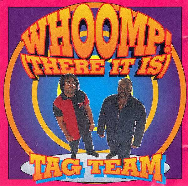 Tag Team - Whoomp, There It Is